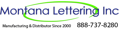 Montana Lettering Inc, Manufacturing & Distribuor since 2000